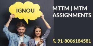 IGNOU MTM/MTTM Assignments