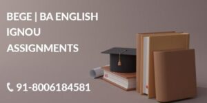 IGNOU BEGE SOLVED ASSIGNMENT 2021-22